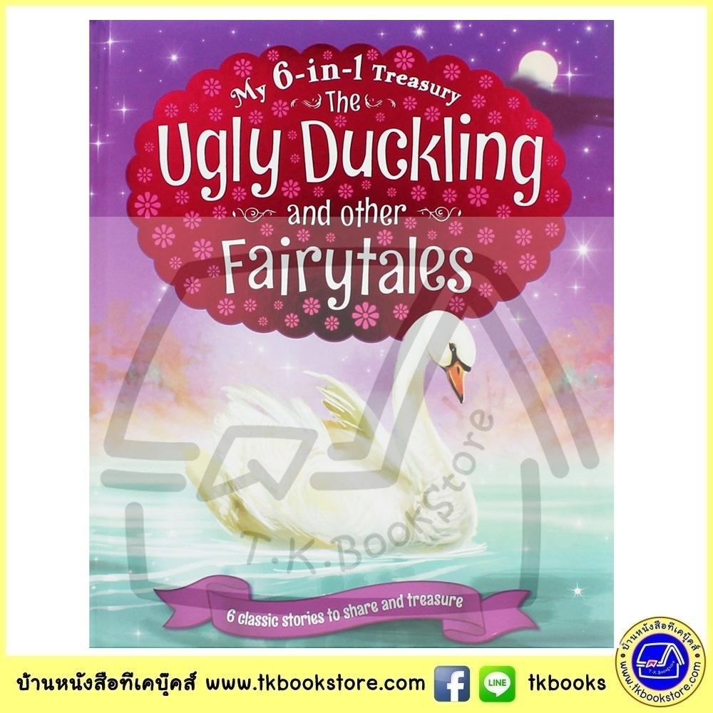 My 6 in 1 Treasury : The Ugly Duckling And Other Fairy Tales รวมนิทานคลาสสิก 6 เรื่อง ลูกเป็ดขี้เหร่