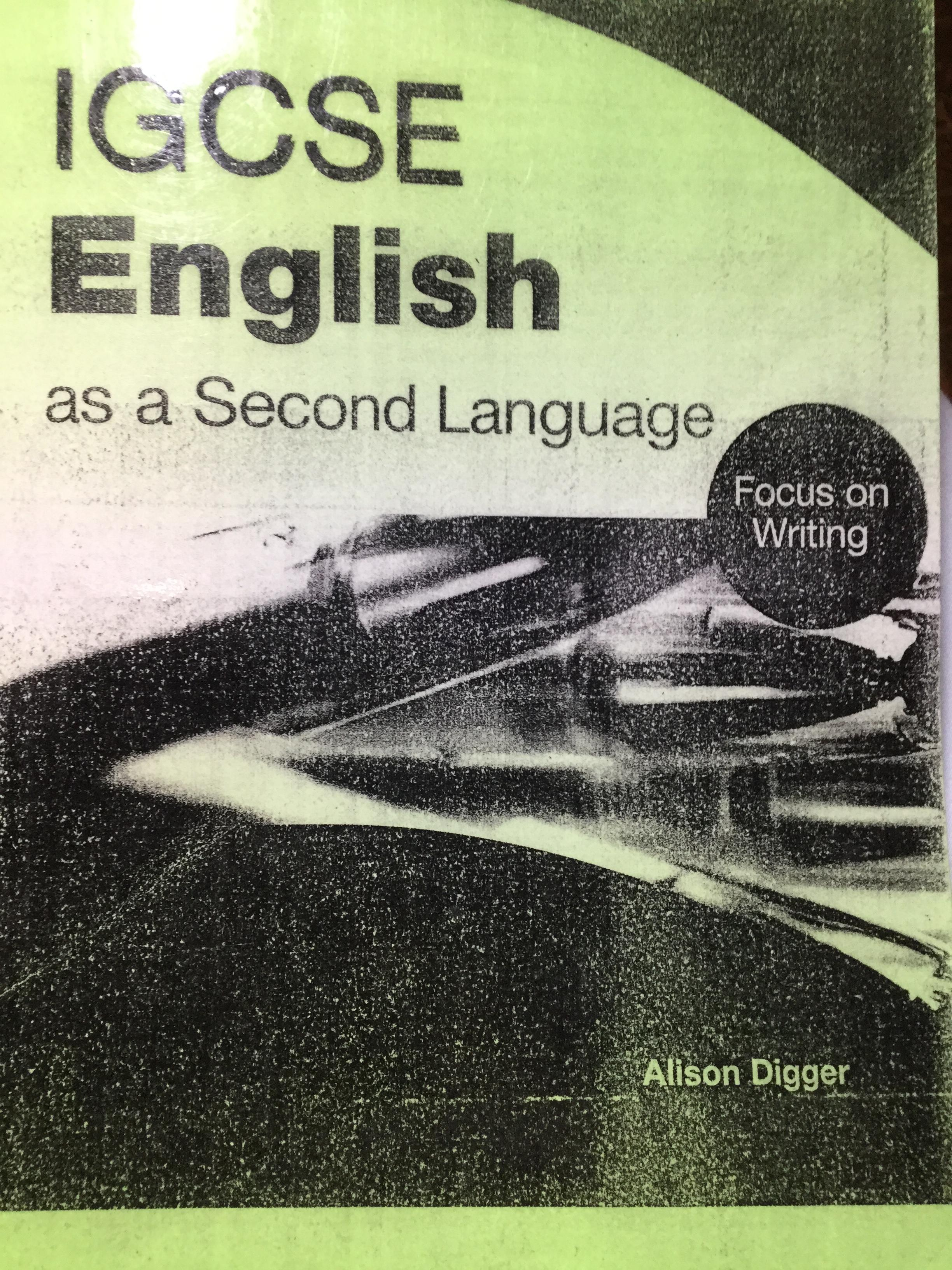 IGCSE English. As a Second Language. Focus on Writing