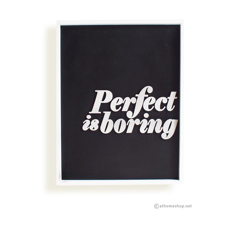 วอลล์อาร์ตตัวอักษร 3 มิติ PERFECT IS BORING พื้นดำกรอบขาว