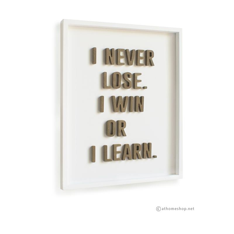 วอลล์อาร์ตตัวอักษร 3 มิติ I NEVER LOOSE. I WIN OR LEARN พื้นขาวกรอบขาว